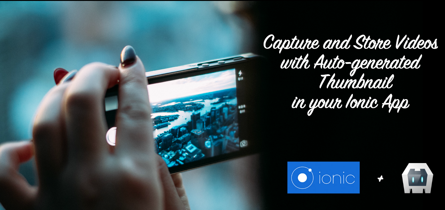 Capture Videos with Generated Thumbnail in Ionic