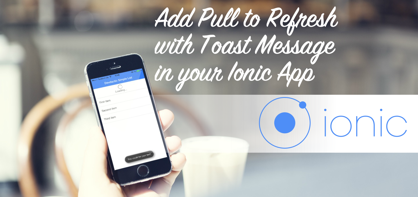 Add Pull to Refresh with Toast Message in Your Ionic App