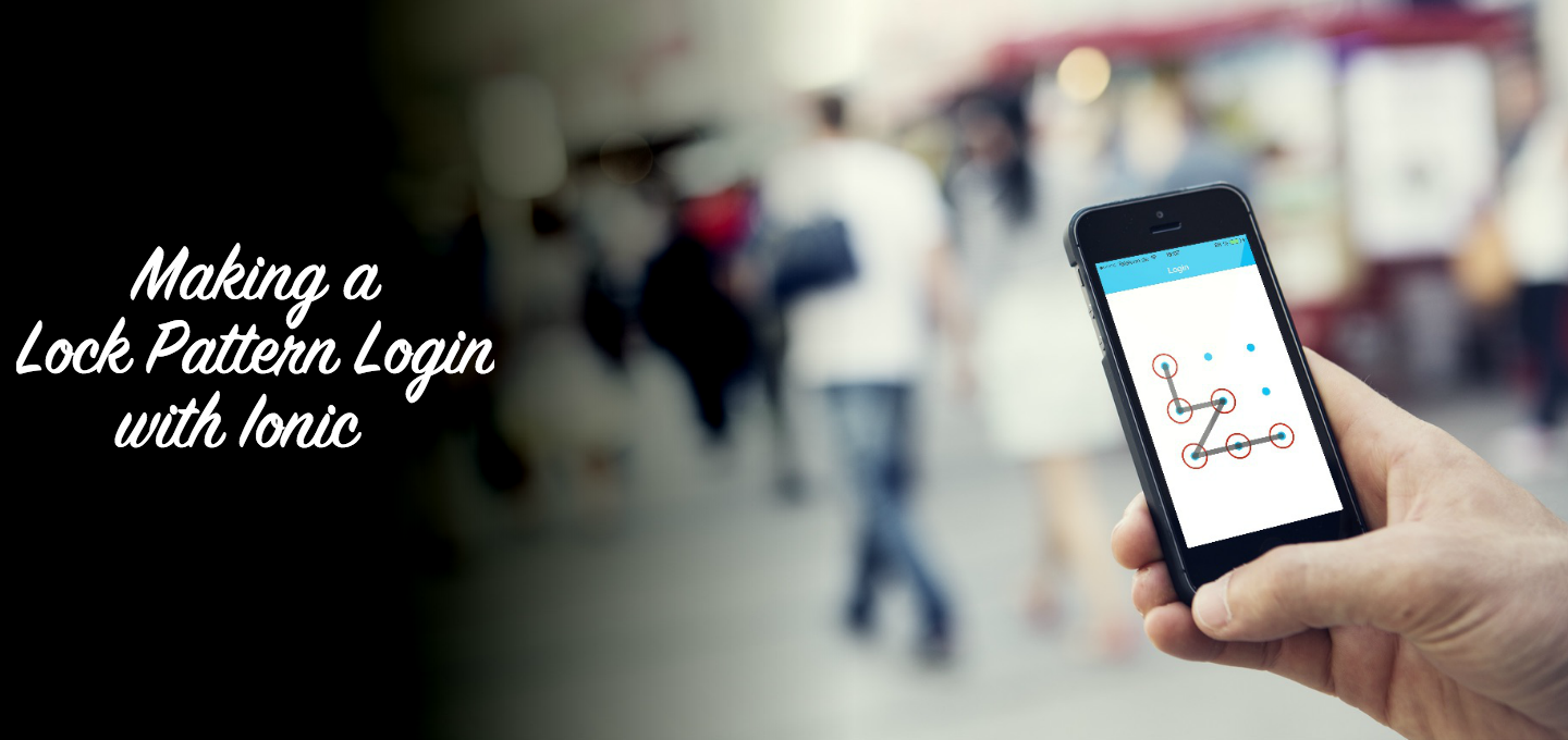 Making a Lock Pattern Login with Ionic and AngularJS