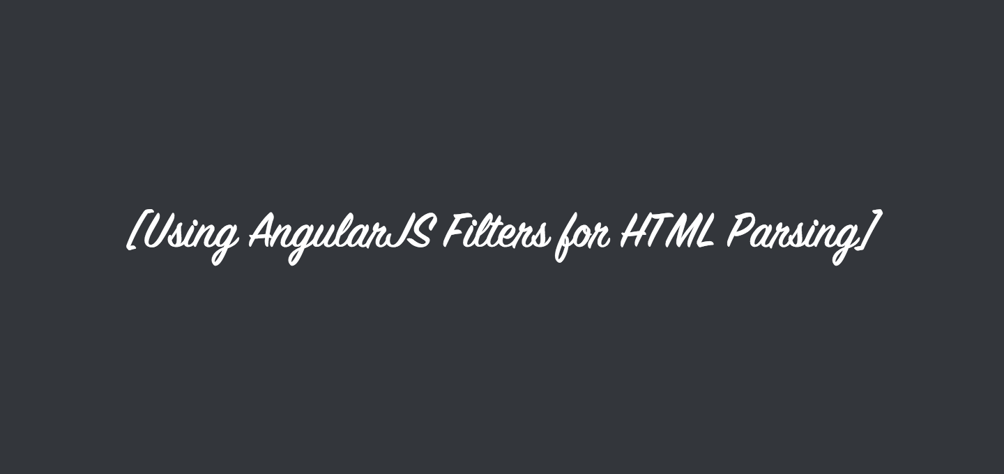 AngularJS Filters for HTML Parsing