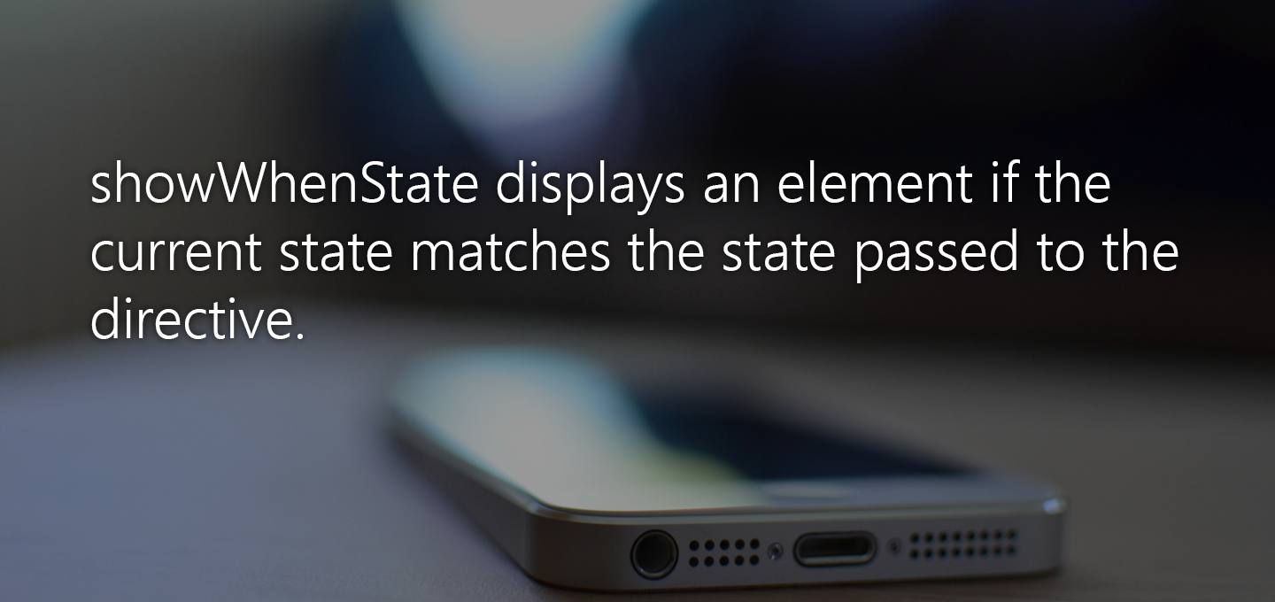 showWhenState: Conditional Elements In Ionic by State