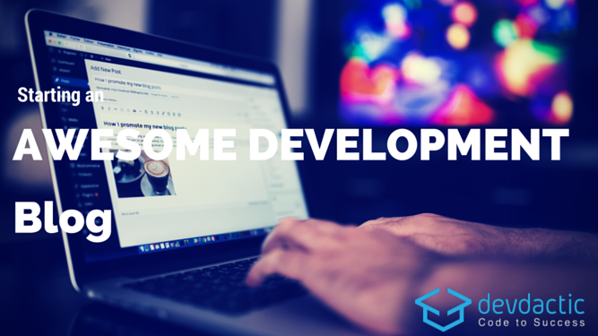 how to start an awesome development blog devdactic