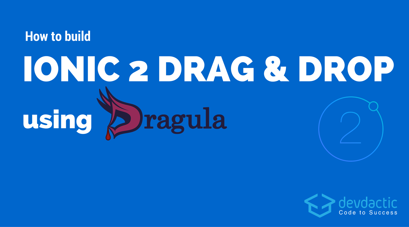 How to Build Ionic 2 Drag and Drop using Dragula - Devdactic