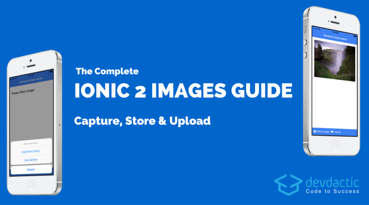 The Complete Ionic Images Guide (Capture, Store & Upload)
