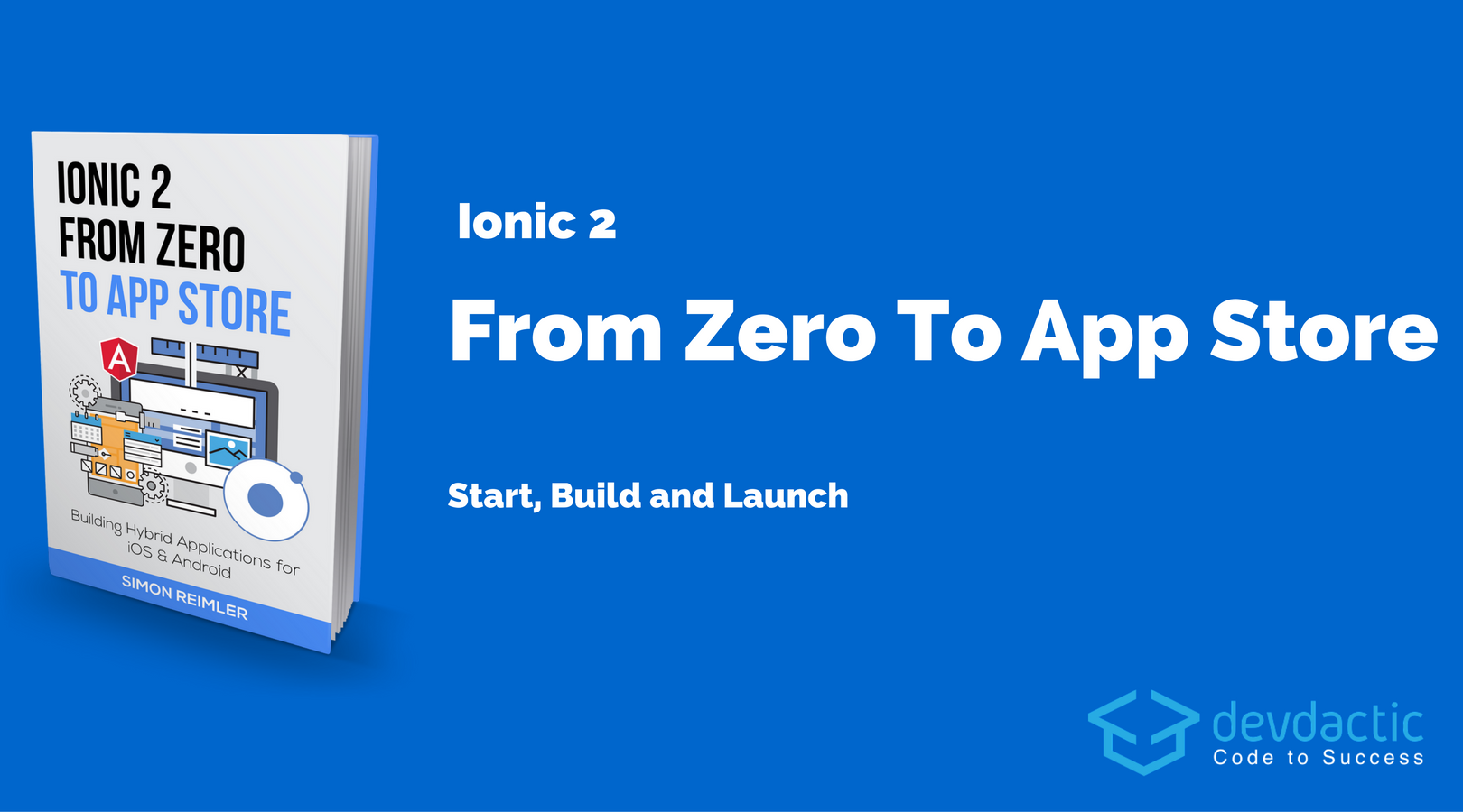 7 steps to start, build and launch ionic 2 apps devdactic7 steps to start, build and launch ionic 2 apps