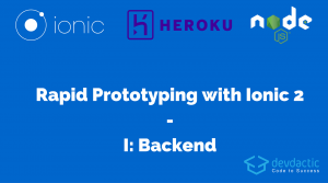 Rapid Prototyping with Ionic 2 and Node.js – Part 1