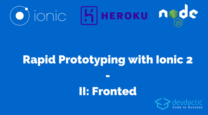 Rapid Prototyping with Ionic 2 and Node.js – Part 2