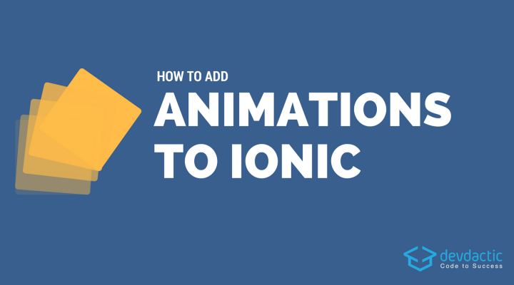 How to Add Animations To Your Ionic App (2 Different Ways!)