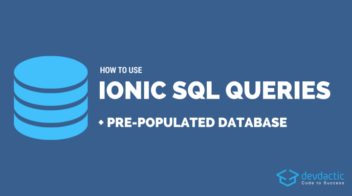 How to Use Ionic SQLite Queries & Pre-Populated Database