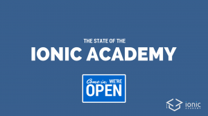 Learning Ionic: The State of the Ionic Academy