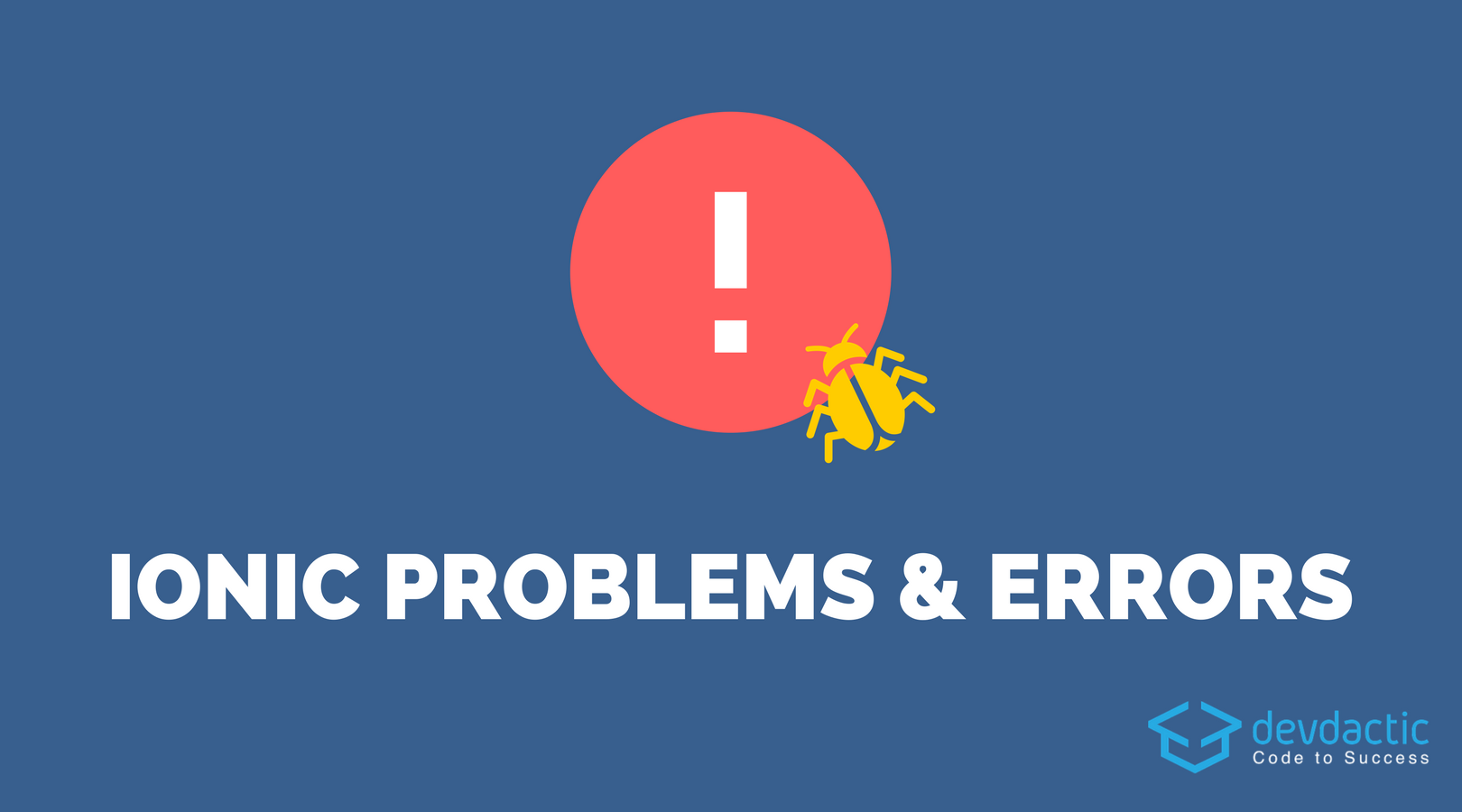 10 Common Ionic Problems & Error Messages (And How to Fix