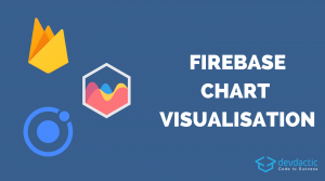 How to Visualise Firebase Data with Chart.js and Ionic
