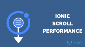 Increase Ionic Scroll Performance with Virtual Scroll & Infinite Scroll