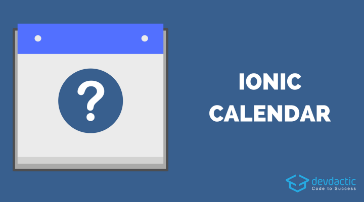 Building a Calendar for Ionic With Angular Calendar & Calendar Alternatives