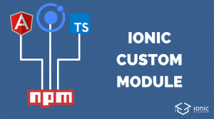 How to Publish a Custom Ionic Module With NPM