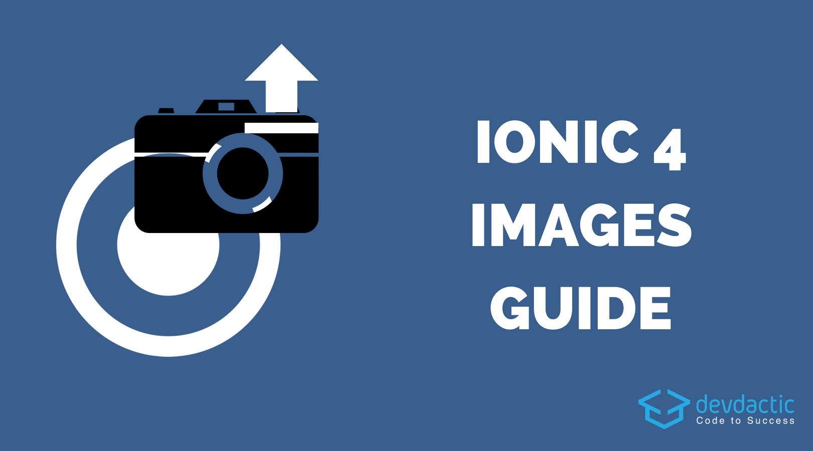 The Ionic 4 Images Guide (Capture, Store & Upload with POST