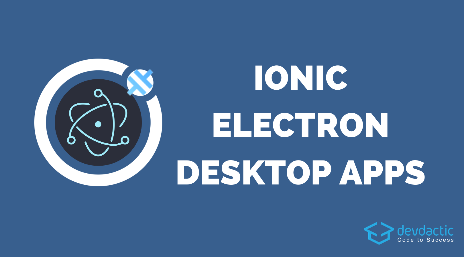How to Build Ionic Desktop Apps with Capacitor and Electron